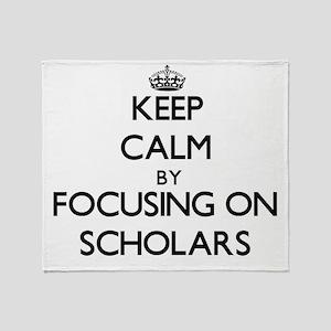 Keep Calm by focusing on Scholars Throw Blanket