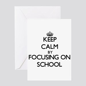 Keep Calm by focusing on School Greeting Cards