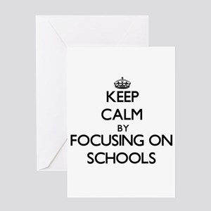 Keep Calm by focusing on Schools Greeting Cards