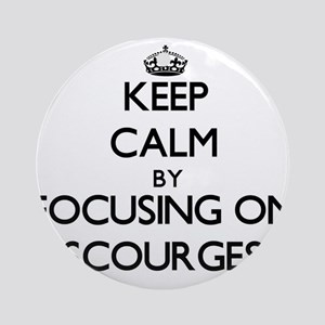 Keep Calm by focusing on Scourges Ornament (Round)