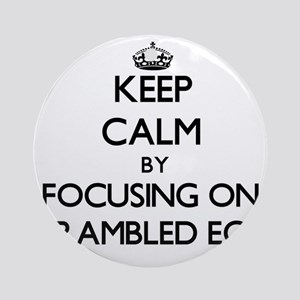 Keep Calm by focusing on Scramble Ornament (Round)