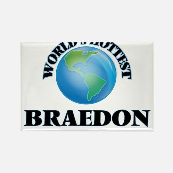 World's Hottest Braedon Magnets