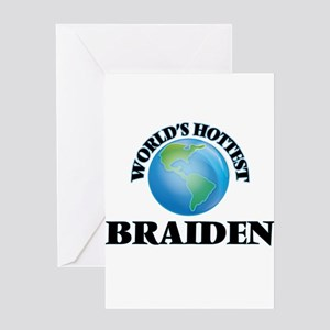 World's Hottest Braiden Greeting Cards