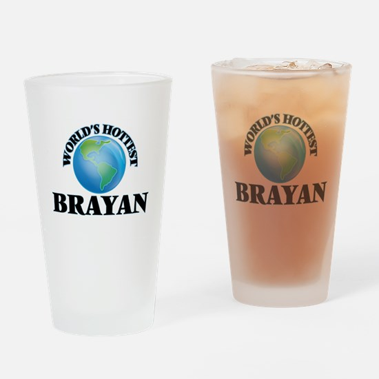 World's Hottest Brayan Drinking Glass