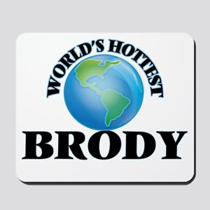 World's Hottest Brody Mousepad