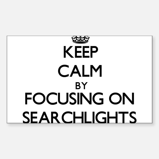 Keep Calm by focusing on Searchlights Decal