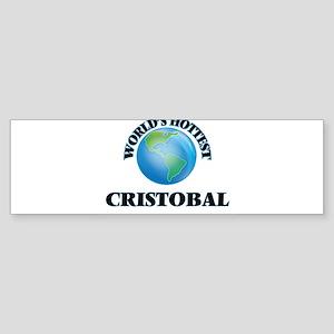 World's Hottest Cristobal Bumper Sticker