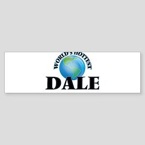 World's Hottest Dale Bumper Sticker