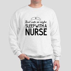 Sleep with a nurse safe Sweatshirt