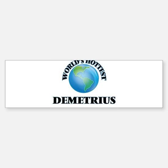 World's Hottest Demetrius Bumper Bumper Bumper Sticker