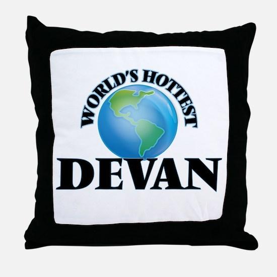 World's Hottest Devan Throw Pillow