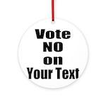 Customizable Vote No Ornament (Round)