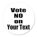 Customizable Vote No Round Car Magnet