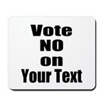 Customizable Vote No Mousepad