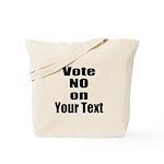 Customizable Vote No Tote Bag