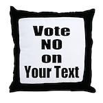 Customizable Vote No Throw Pillow