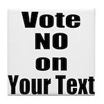 Customizable Vote No Tile Coaster