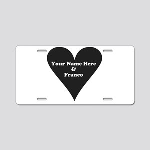Your Name and Franco Aluminum License Plate