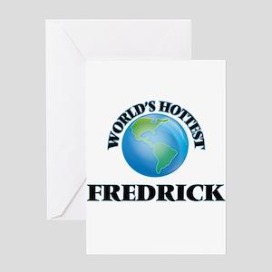 World's Hottest Fredrick Greeting Cards