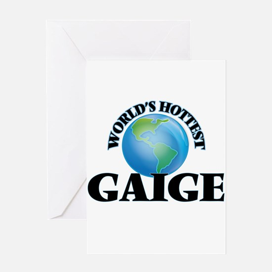 World's Hottest Gaige Greeting Cards
