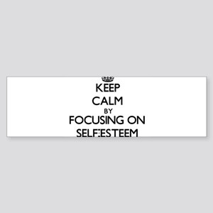 Keep Calm by focusing on Self-Estee Bumper Sticker