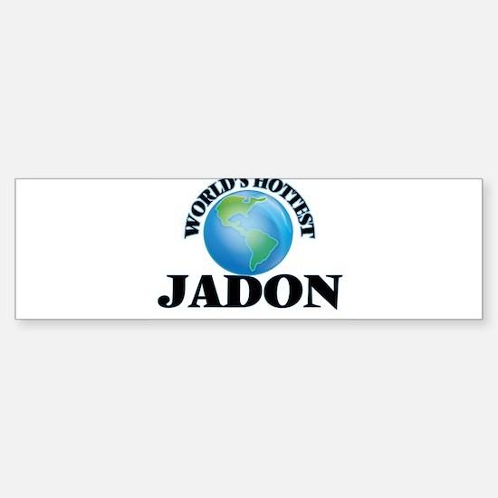 World's Hottest Jadon Bumper Bumper Bumper Sticker