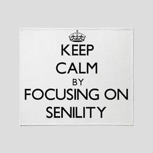 Keep Calm by focusing on Senility Throw Blanket