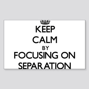 Keep Calm by focusing on Separation Sticker