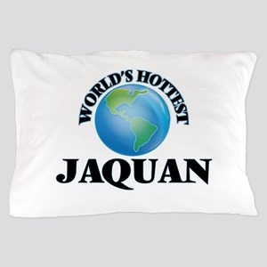 World's Hottest Jaquan Pillow Case