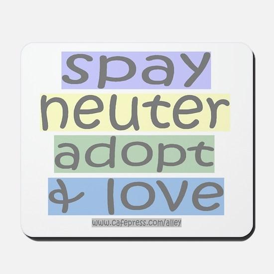 Spay/Neuter/Adopt/Love Mousepad