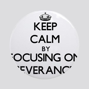 Keep Calm by focusing on Severanc Ornament (Round)