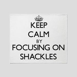 Keep Calm by focusing on Shackles Throw Blanket