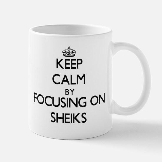 Keep Calm by focusing on Sheiks Mugs