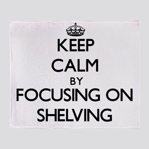 Keep Calm by focusing on Shelving Throw Blanket
