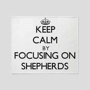 Keep Calm by focusing on Shepherds Throw Blanket