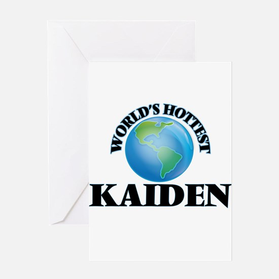 World's Hottest Kaiden Greeting Cards