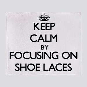 Keep Calm by focusing on Shoe Laces Throw Blanket