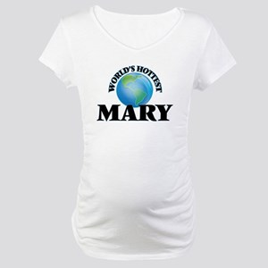 World's Hottest Mary Maternity T-Shirt