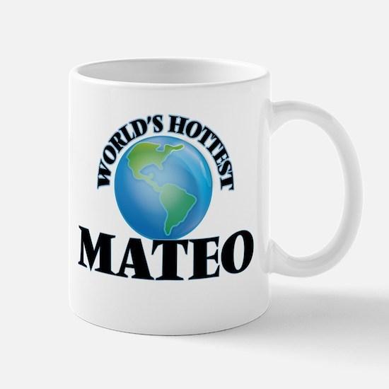 World's Hottest Mateo Mugs
