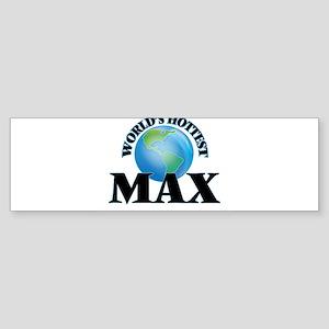 World's Hottest Max Bumper Sticker