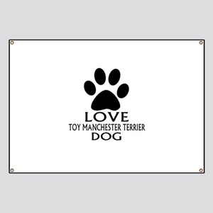 Love Toy Manchester Terrier Dog Banner
