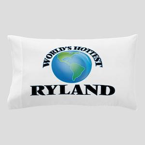 World's Hottest Ryland Pillow Case