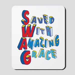 SWAG - saved with amazing grace Mousepad