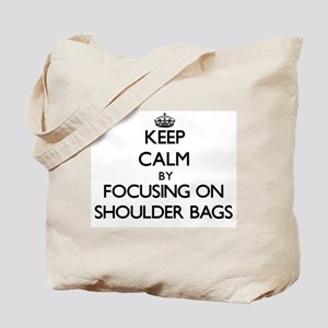Keep Calm by focusing on Shoulder Bags Tote Bag