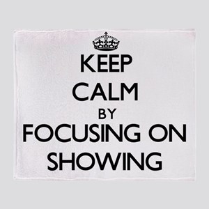 Keep Calm by focusing on Showing Throw Blanket