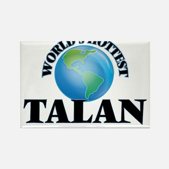 World's Hottest Talan Magnets