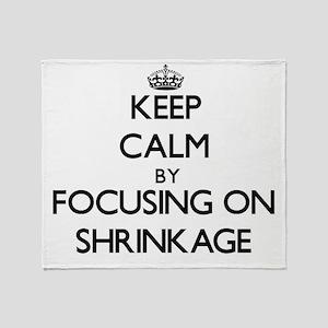 Keep Calm by focusing on Shrinkage Throw Blanket