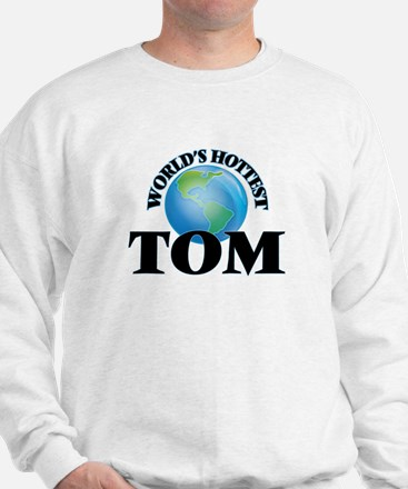 World's Hottest Tom Sweatshirt