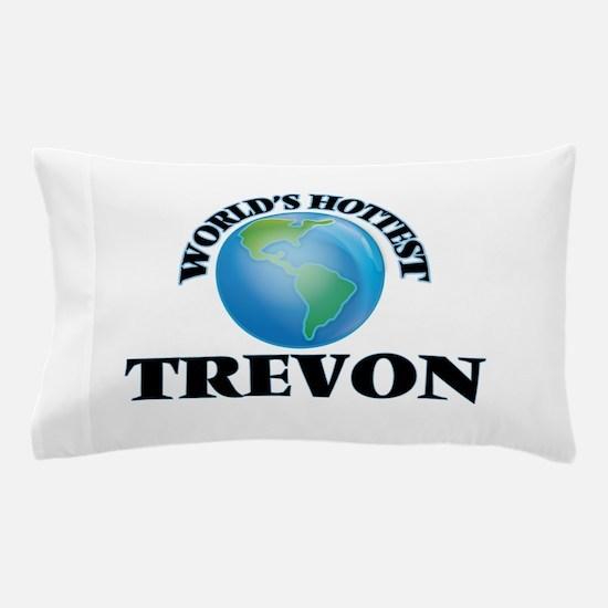 World's Hottest Trevon Pillow Case