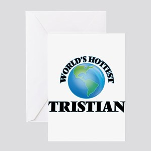 World's Hottest Tristian Greeting Cards